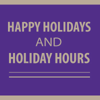 Happy Holidays and Holiday Hours