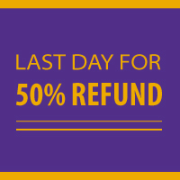 Last Day for 50% Refund
