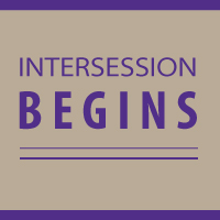 Intersession Begins